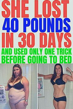 She Lost 40 Pounds Ins 30 Days and used only one trick Before going to bed. Best Weight Loss Pills, Weight Loss Goals, Lose 40 Pounds, Weight Loss Results, Loose Weight, 30 Day, At Home Workouts, Health Fitness, Lost