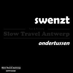 swenzt (Antwaarps) - ondertussen (Nederlands) - meanwhile (English)