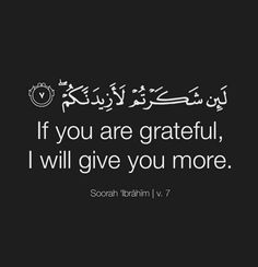 If you are grateful I will give you more