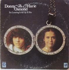 Donny & Marie - I'm Leaving it All Up to You