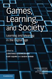 Games, Learning, and Society: Learning and Meaning in the Digital Age, by Constance Steinkuehler - GV1469.3 G423 2012