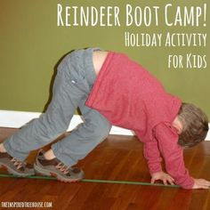 REINDEER BOOT CAMP: 6 HOLIDAY GROSS MOTOR ACTIVITIES FOR KIDS!