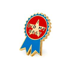 """At least you tried - Gold pin with colored enamel - Rubber backing - Measures 1.125"""" tall"""