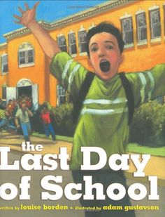 The Last Day of School by Louise Borden,http://www.amazon.com/dp/0689868693/ref=cm_sw_r_pi_dp_m7HCtb142ZN8HQRC