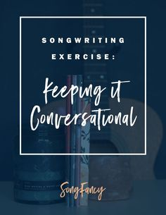 Free resource! Songwriting exercise | keeping it conversational. An songwriting technique for how to write lyrics. Free resource at http://SongFancy.com