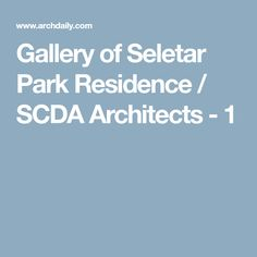 Gallery of Seletar Park Residence / SCDA Architects - 1