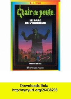 Le parc de lhorreur (9782227729636) R. L Stine , ISBN-10: 2227729635  , ISBN-13: 978-2227729636 ,  , tutorials , pdf , ebook , torrent , downloads , rapidshare , filesonic , hotfile , megaupload , fileserve
