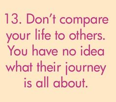 No compares tu vida con la de otros. No tienes ni idea de cuál es su camino