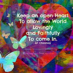 An open heart. Faith In Love, Hope Love, So Much Love, Sufi Quotes, Quotable Quotes, Quotes To Live By, Love Quotes, Kindness Quotes, Passionate People