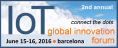 The 2nd Annual #IoT Global Innovation Forum, June 15-16, 2016, #Barcelona, Spain http://www.eventcalendar.net/?p=884