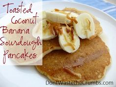 Toasted Coconut and Banana Sourdough Pancakes