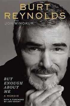 But Enough about Me, A Memoir by Burt Reynolds, 9780399173547.
