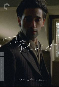 The Pianist....Goddd I love this moviee.....very inspirational!!