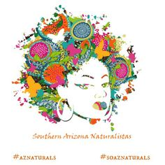 Are you a naturalista in Tucson, Sierra Vista, Bisbee or areas in between? Join 'Southern Arizona Naturalistas' on FB to connect, comiserate and conspire to manage your fabulous fro in the desert!