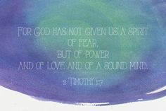 For God  has not given us a spirit of fear but of power and of love and of a sound mind. Amen! www.reachavillage.org