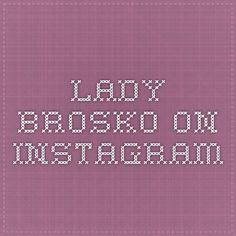 lady_brosko on Instagram