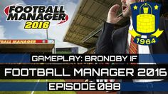 Football Manager 2016 Gameplay - Brondby IF - Episode 088 (FM 2016)