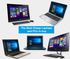 The Best Cheap Laptops and PCs to buy   See more at: http://www.laptopoutletblog.co.uk/technology/the-best-cheap-laptops-and-pcs-to-buy/