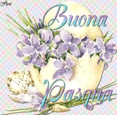 Buona Pasqua ~ Happy Easter