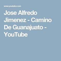 Jose Alfredo Jimenez - Camino De Guanajuato - YouTube