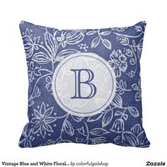 Vintage Blue and White Floral Monogrammed Pillow