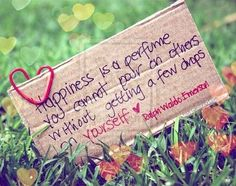 QUOTE: Happiness is a perfume you cannot pour on others without getting a few drops on yourself - Ralph Waldo Emerson Happy Quotes Inspirational, Great Quotes, Quotes To Live By, Awesome Quotes, Random Quotes, Uplifting Quotes, Inspiring Sayings, Insightful Quotes, Smart Quotes