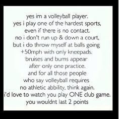 volleyball quotes - Google Search...Soo true. NO ONE, (except us volleyball players) believes IT!