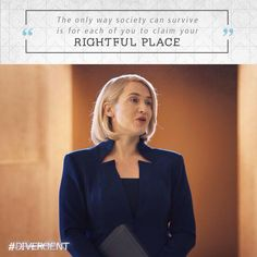 "Divergent Movie still and quote featuring Jeanine Matthews (played by Kate Winslet) ""The only way society can survive is for each of you to claim your rightful place."""