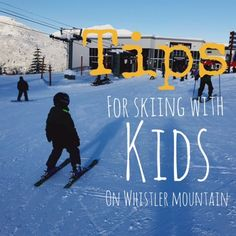 Tips skiing Whistler Mountain with kids.