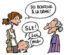 Le français et vous — slt = salut, mdr = mort de rire (= lol)