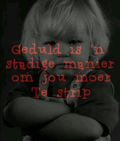 'n stadige manier om jou moer te strip. Fine Quotes, Xmas Quotes, Afrikaanse Quotes, Life Learning, Friend Pictures, Picture Quotes, The Funny, Positive Quotes, Wise Words