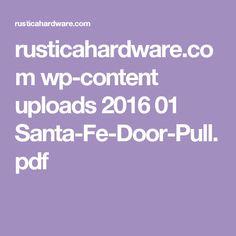 rusticahardware.com wp-content uploads 2016 01 Santa-Fe-Door-Pull.pdf