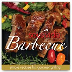 Sous Vide Barbecue cookbook #souvide - Simple Recipes for Gourmet Grilling. Elevate your barbecue by incorporating sous vide cooking into the menu plan. By cooking the food sous vide in advance, each item can be prepared at the ideal temperature and then seared on the barbecue just prior to serving. The results are simply sublime: steaks and burgers cooked edge-to-edge medium-rare or however you prefer, simply dialed in., $15.95