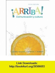 Arriba Comunicacion y cultura Student Edition Value Package (includes Student Activities Manual for �Arriba! Comunicaci�n y cultura) (5th Edition) (9780132355100) Eduardo Zayas-Baz�n, Susan M. Bacon, Holly Nibert , ISBN-10: 0132355108  , ISBN-13: 978-0132355100 ,  , tutorials , pdf , ebook , torrent , downloads , rapidshare , filesonic , hotfile , megaupload , fileserve