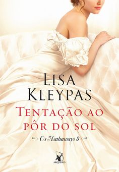 Tentação ao Pôr do Sol (Tempt Me at Twilight) – Lisa Kleypas – #Resenha | O Blog da Mari