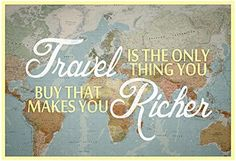 Travel Makes You Richer Poster 19 x 13in Poster Revolution