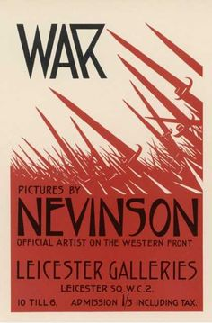Poster Advertising an Exhibition of War Art by C R W Nevinson at the Leicester Galleries Vintage Ads, Vintage Posters, Ww1 Art, Linoleum Block Printing, Thing 1, Art Themes, Modern Artists, Travel Posters, Screen Printing