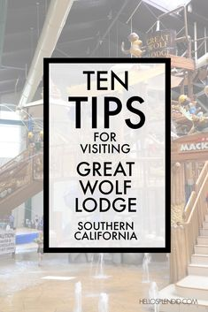 Ten Tips for visiting Great Wolf Lodge Southern California. Tips to save money at Great Wolf Lodge and get the most out of your stay.