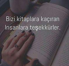 Bizi kitaplara kaçıran insanlara teşekkürler. #sözler #anlamlısözler #güzelsözler #manalısözler #özlüsözler #alıntı #alıntılar #alıntıdır #alıntısözler