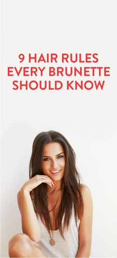 9 hair rules every brunette should know