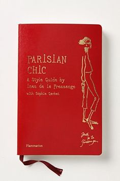 Parisian Chic - great advice from Anthro $29.95