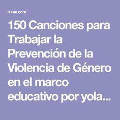 150 Canciones para Trabajar la Prevención de la Violencia de Género en el marco educativo por yolanda.ortegamoral Ortega - Issuu