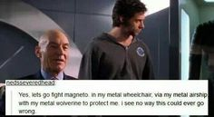 Yes. Let's go fight Magneto. In my wheel chair, via my metal airship, with my metal Wolverine to protect me. I see no way this could ever go wrong.