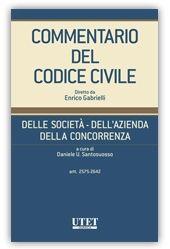 Delle società, dell'azienda, della concorrenza : artt. 2575-2642.     UTET Giuridica, cop. 2014