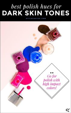 Find the best nail polish shades for your skin tone // Nail Polish for Dark Skin Tones