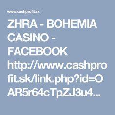 ZHRA - BOHEMIA CASINO - FACEBOOK  http://www.cashprofit.sk/link.php?id=OAR5r64cTpZJ3u4&u=4239árobok na internete