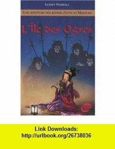 une aventure des r�nins Zenta et Matsuko t.5 ; l�le des ogres (9782268066264) Lensey Namioka , ISBN-10: 2268066266  , ISBN-13: 978-2268066264 ,  , tutorials , pdf , ebook , torrent , downloads , rapidshare , filesonic , hotfile , megaupload , fileserve