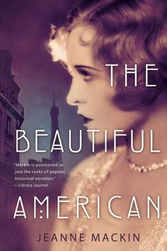 Jeanne Mackin on Blog Tour for The Beautiful American, September 21-October 2 #HistoricalFiction