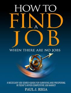 "Free Kindle Book : How To Find A Job: When There Are No Jobs, 2012 Edition: A Necessary Job Search Book & Career Planning Guide For Surviving And Prospering In Today's Hyper Competitive Job Market - ★★★★★ Download this bestselling book by Paul Rega, nationally recognized Executive Recruiter with over 28 years of headhunting experience, and find out why it hit the #1 position in Job Hunting books in the country, surpassing ""What Color is Your Parachute."" The book continues to be one of the mos..."