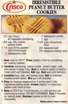 The best peanut butter cookies ever. My mother, grandmother have always made this recipe. I use butter flavored Crisco. Lightly crispy on the edges and soft in the middle. So yummy. Retro Recipes, Old Recipes, Vintage Recipes, Sweet Recipes, Baking Recipes, Crisco Recipes, Recipies, Cookie Dough Recipes, Candy Cookies